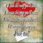 I Love you the way you Love me!