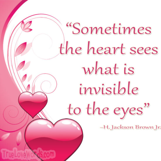 Sometimes-the-heart-sees-what-is-invisible-to-the-eyes