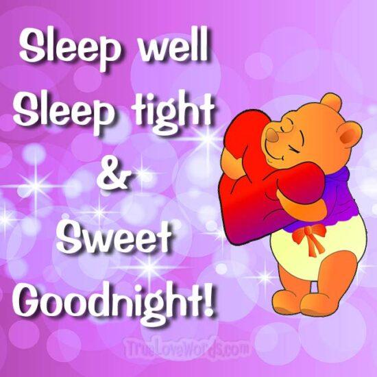 Sleep well Sleep tight and Sweet Goodnight