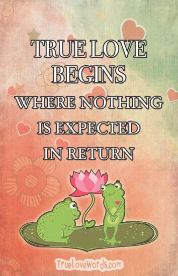 True Love begins where nothing is expected in return.jpg