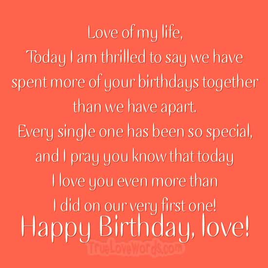 today I love you even more than I did on our very first one! Happy Birthday, love!