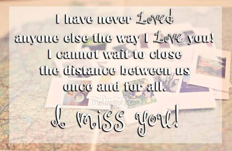 I cannot wait to close the distance between us once and for all - I miss you quotes