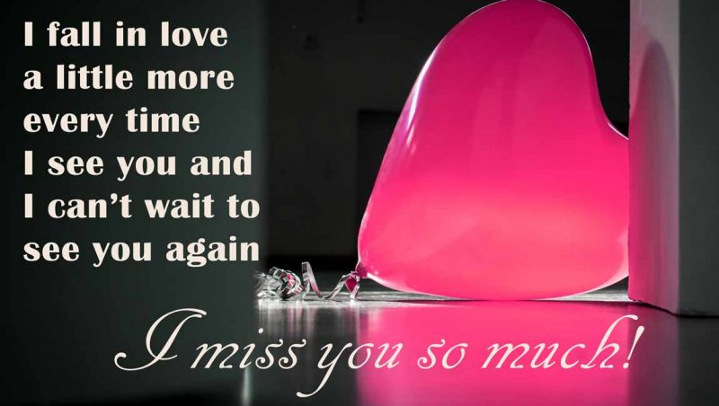 I fall in love a little more every time I see you I miss you so much! - I Miss You Quotes