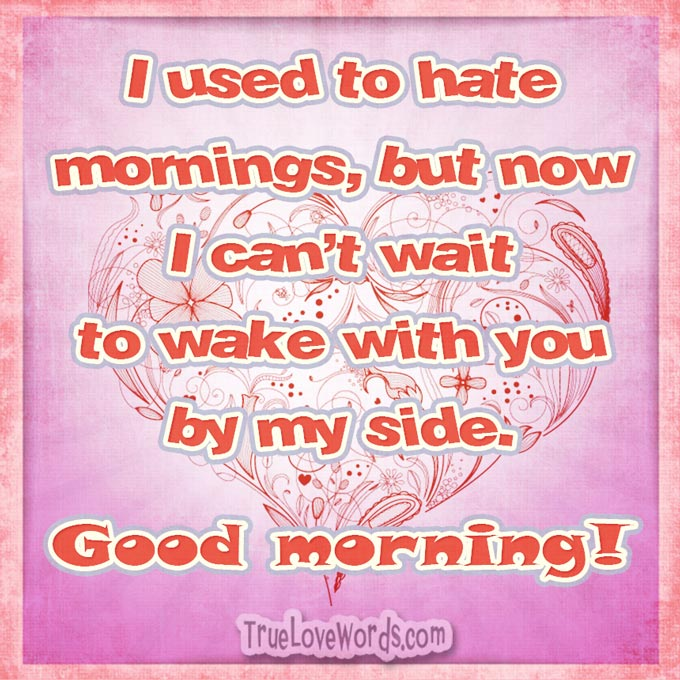 Good morning messages for her I used to hate mornings