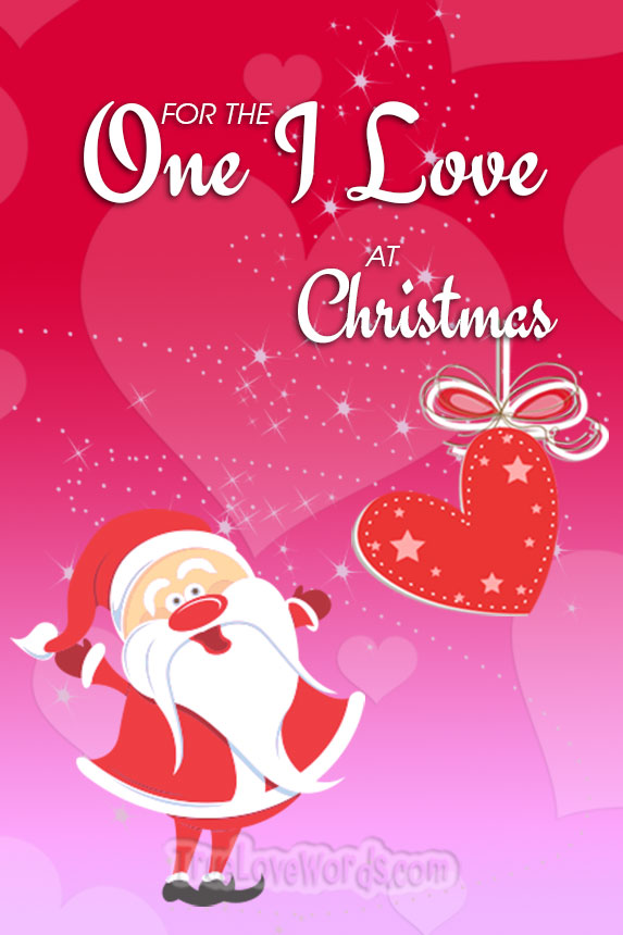 For the one I love at Christmas - Christmas wishes for him