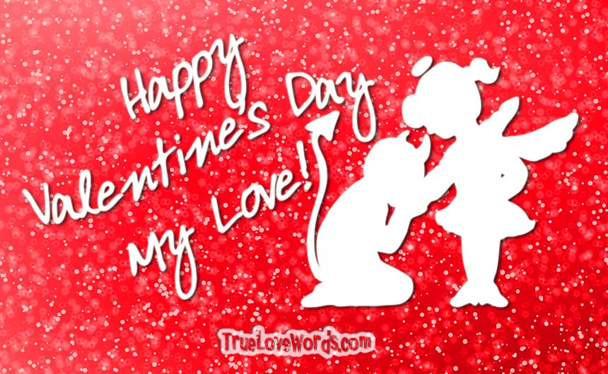 Happy Valentines Day My Love Valentines Day Wishes For Girlfriend