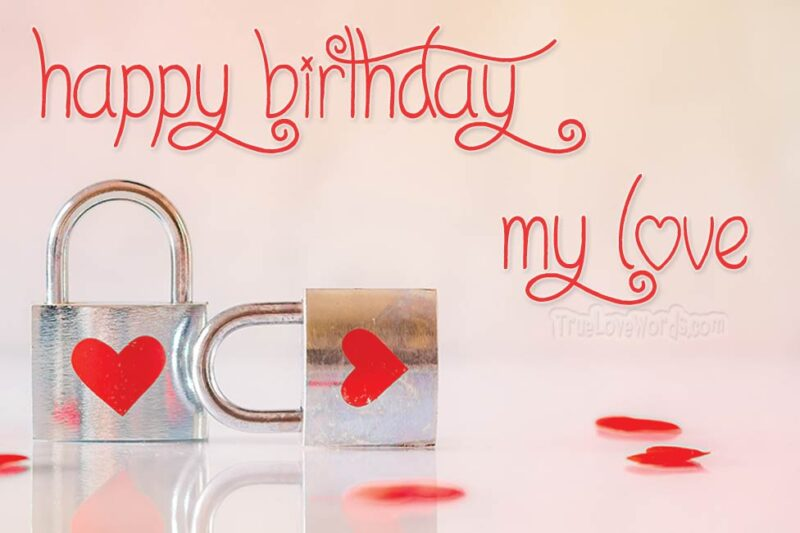 Happy birthday my Love - Birthday wishes for boyfriend