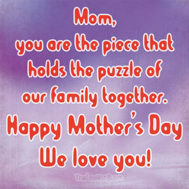 Happy Mother's Day - We love you Mom!