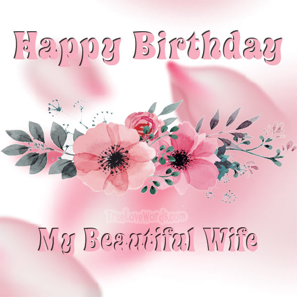 Happy birthday my Wife - Birthday wishes for wife
