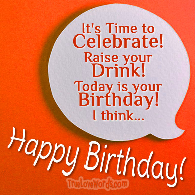 It's time to celebrate happy birthday wishes for friends