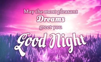 Good night messages for boyfriend May the most pleasant dreams greet you