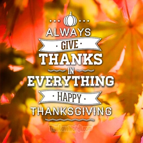 always give thanks in everything - Happy Thanksgiving day