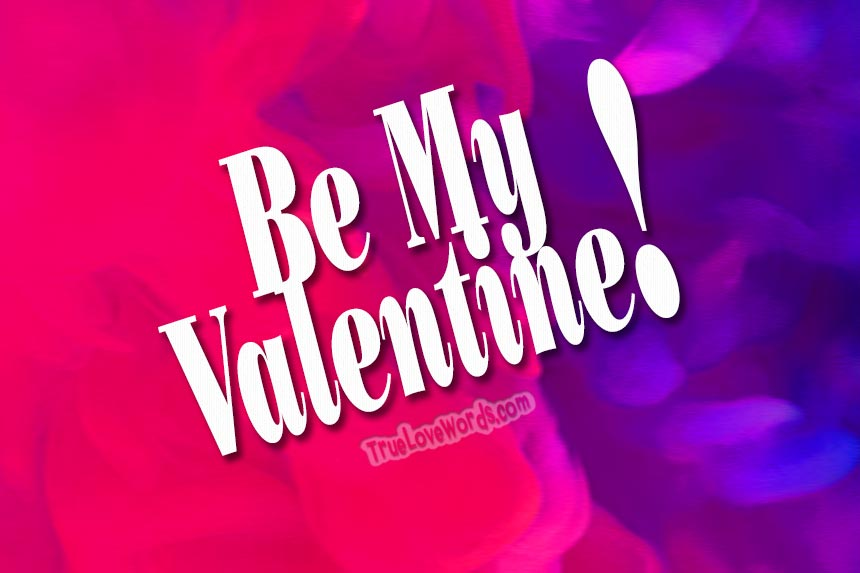 Velantine's day messages - Be my Valentine