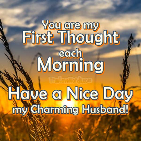 Have a nice day my husband - good morning messages for husband