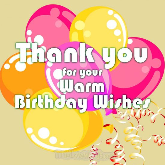 Thank you for your warm birthday wishes