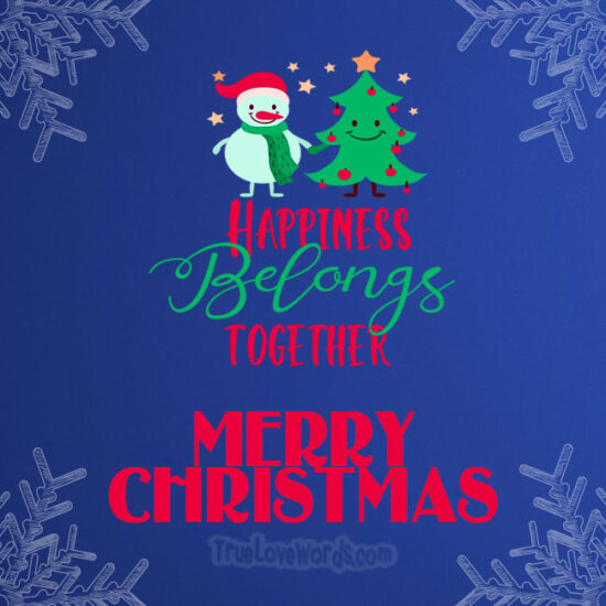 Happines belongs together merry Christmas wishes