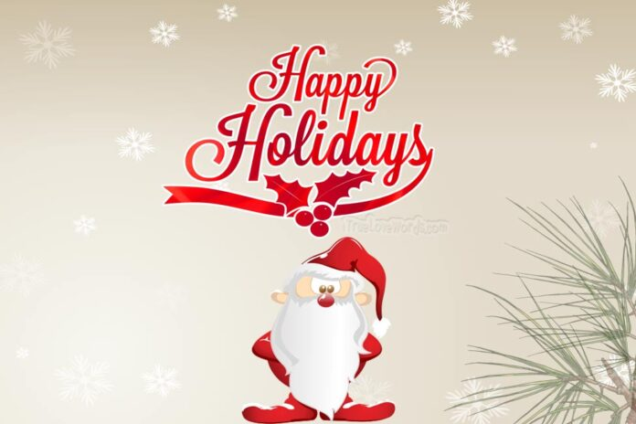 Happy holidays and Christmas Wishes