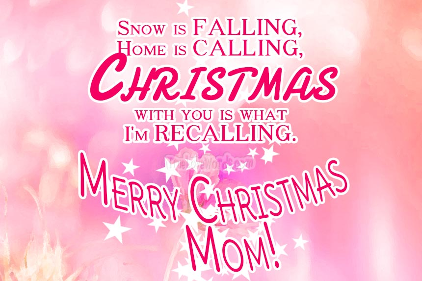 40 Sweet Merry Christmas Wishes For Mom True Love Words