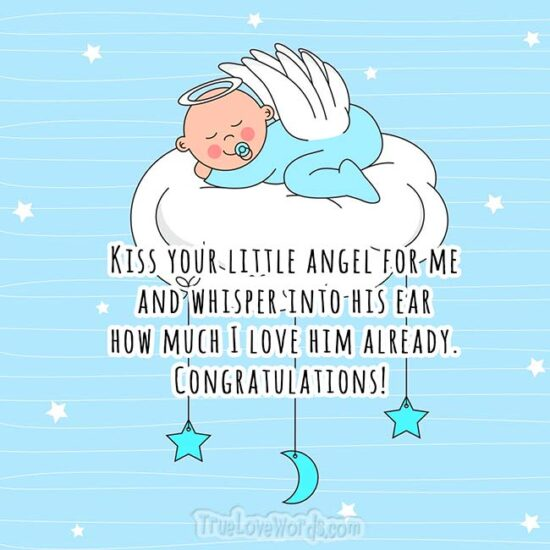 Kiss your little boy for me - Newborn baby wishes
