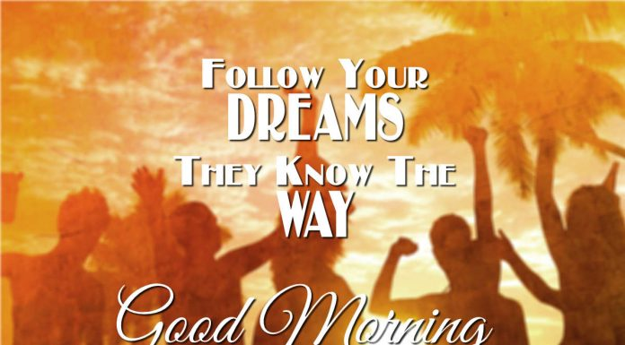 Follow your dreams - Inspirational Good Morning messages