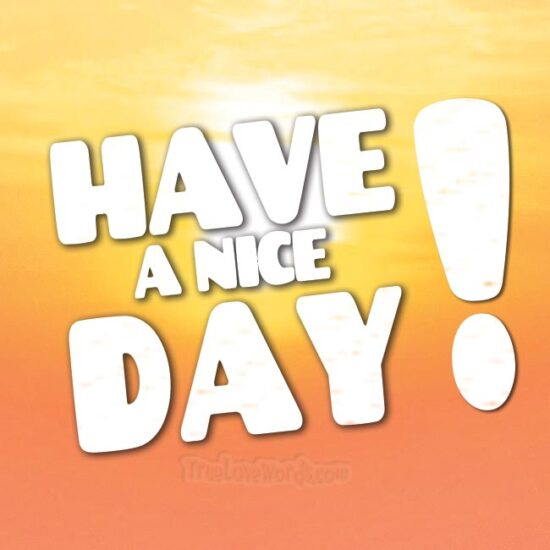 Have a nice Day - good morning messages