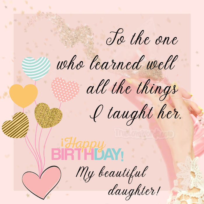 55 Sweet Happy Birthday Wishes For Daughter True Love Words
