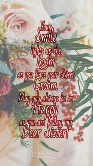 Your smile lights up the room sister - wedding day message