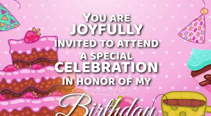 Birthday Invitation messages to attend my birthday celebration