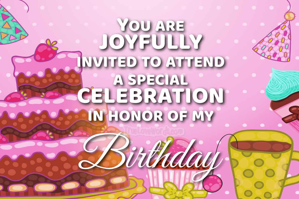Birthday Invitation messages to attend my birthday celebration