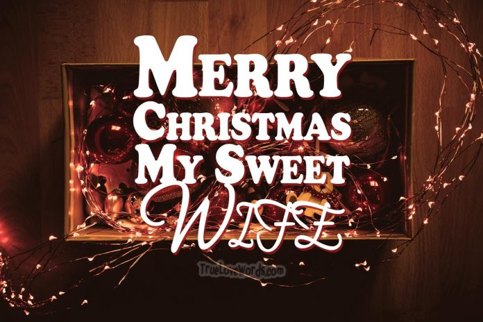 Merry Christmas my sweet wife - Christmas wishes for wife