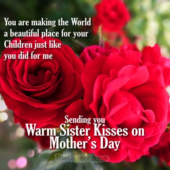 Warm Sister Kisses-Mothers Day wishes for sister