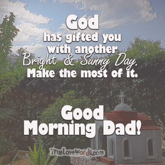Good morning dad