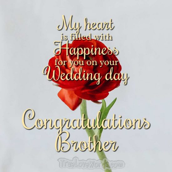 Congratulations brother on your wedding day