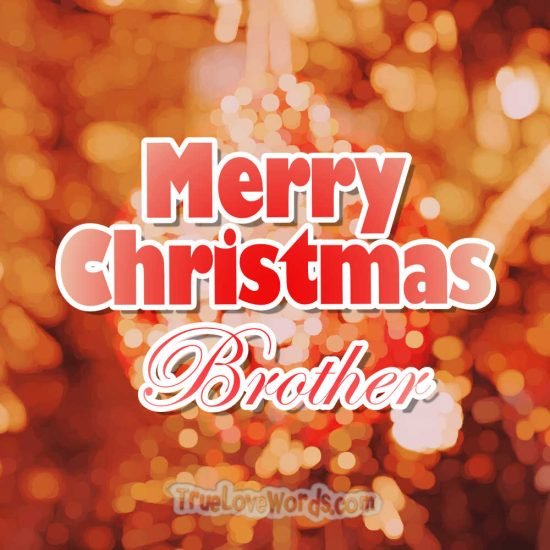 Merry Christmas Brother