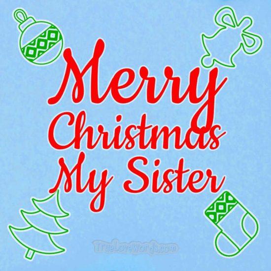 Merry Christmas my Sister!